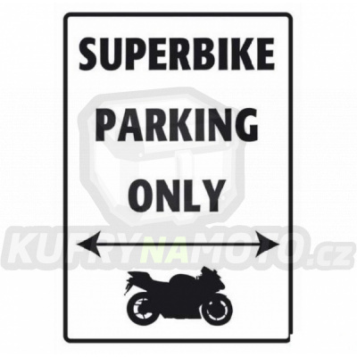 Cedule BIKE-IT Superbike parking only SIG007